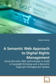 A Semantic Web Approach to Digital Rights Management Cover